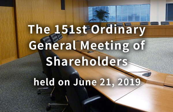 The 151st Ordinary General Meeting of Shareholders