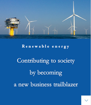 Renewable energy | Contributing to society by becoming a new business trailblazer
